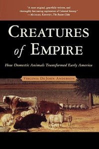 In Creatures of Empire, Virginia DeJohn Anderson examines the role European livestock played in the conquest of North America.
