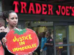 Trader Joe's resisted the demands of the Campaign for Fair Food, but bowing to customer pressure, eventually signed on.